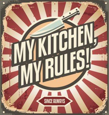 Vintage kitchen sign with promotional message. My kitchen my rules. Retro poster design template. Wall decoration printing media. clip art vector