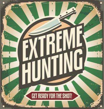 Extreme hunting vintage tin sign