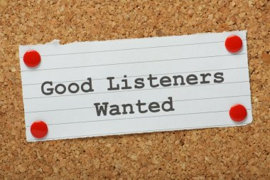 Good Listeners Wanted