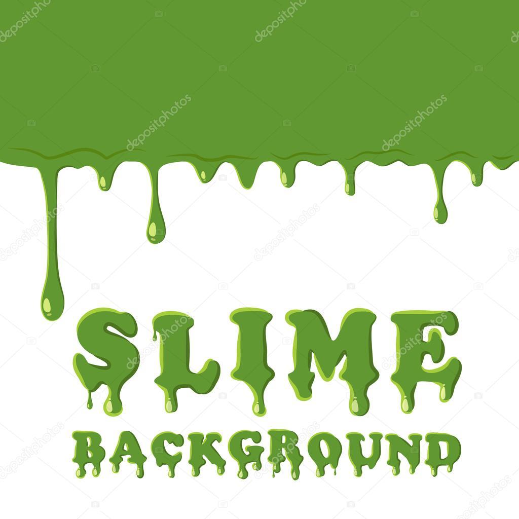 Slime oozing background