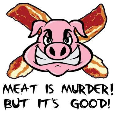 Meat is murder! but it is good!