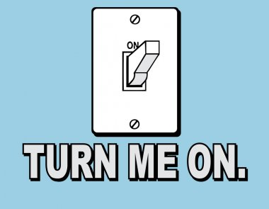 Cartoon turn me on light switch
