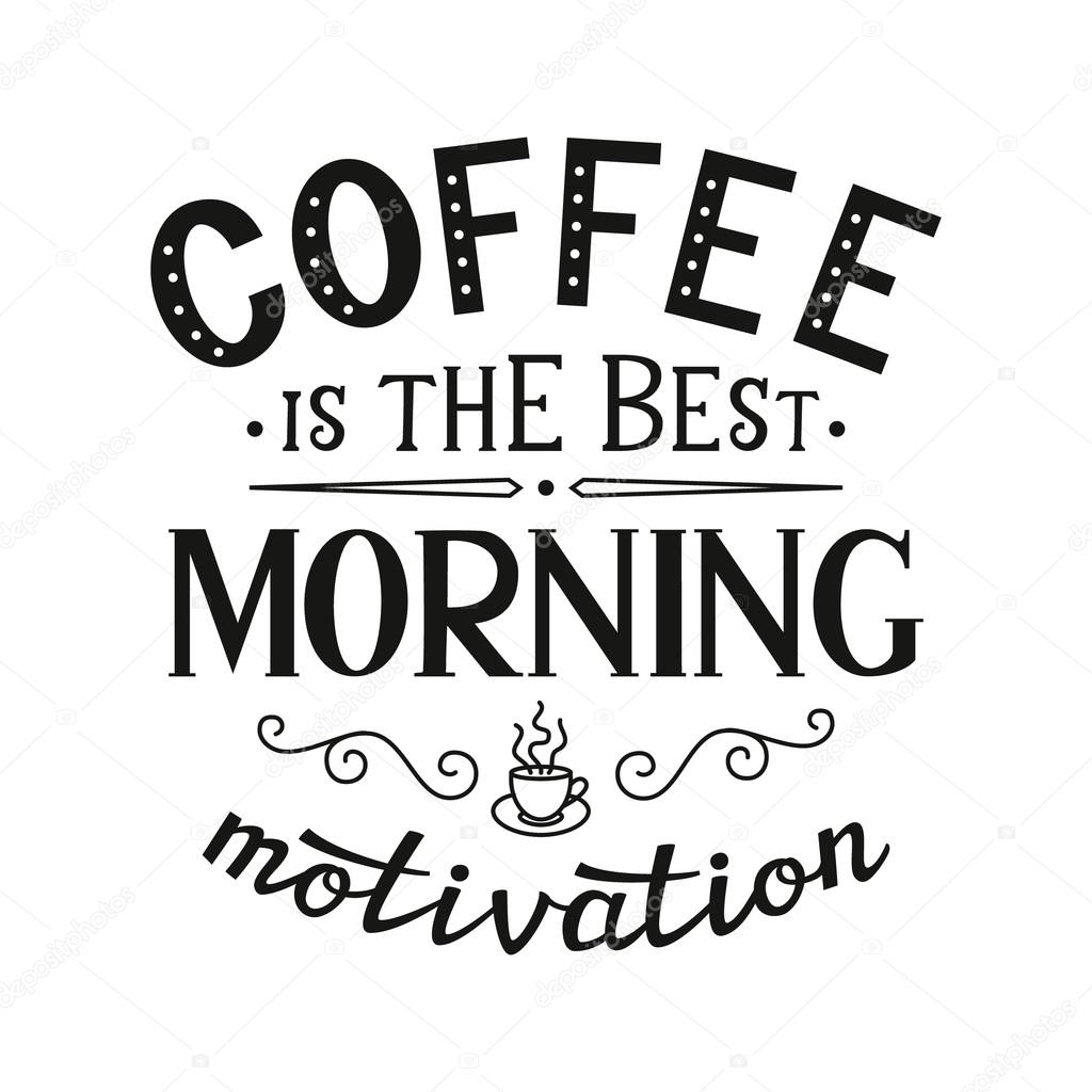 coffee is the best morning motivation poster ストックベクター