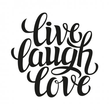 Hand drawn typography poster.Inspirational quote 'live laugh love'.For greeting cards, Valentine day, wedding, posters, prints or home decorations.Vector illustration clip art vector