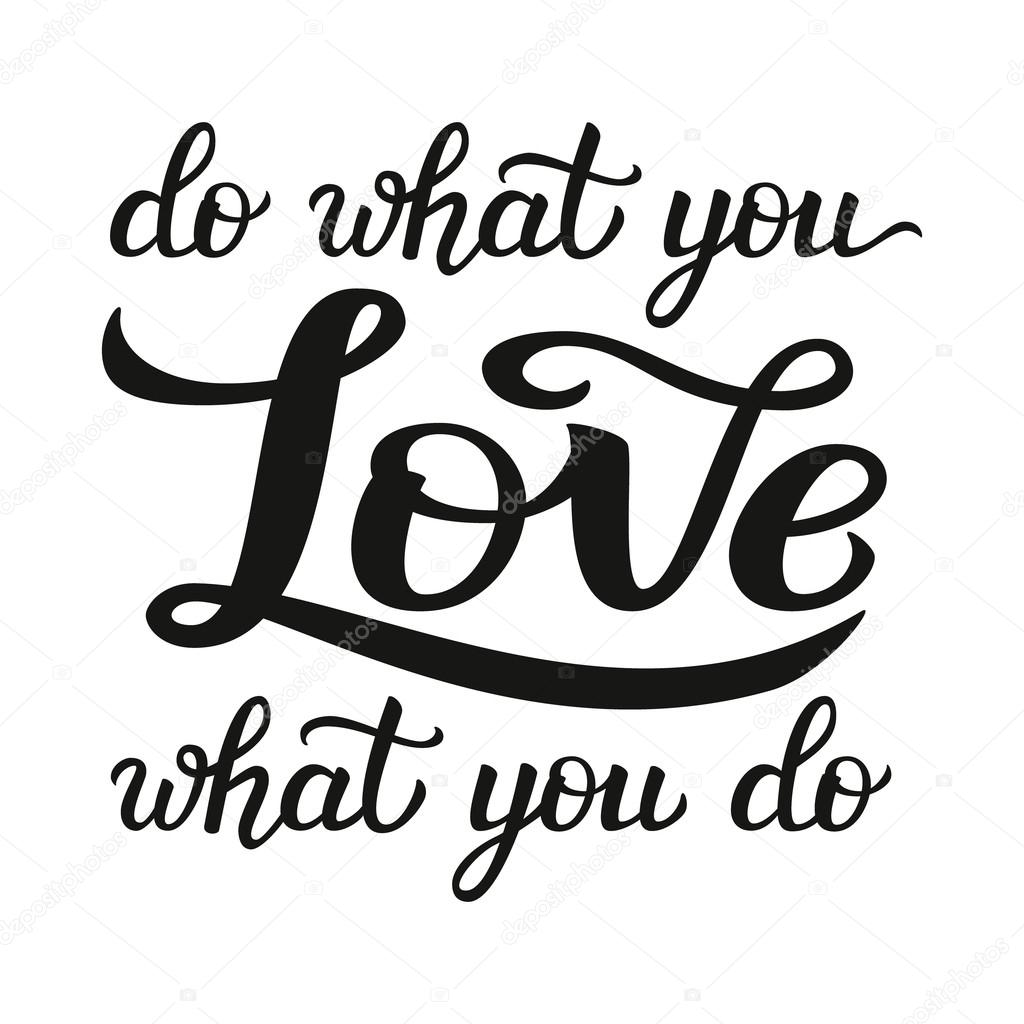 Do What You Love Love What You Do Quote Do What You Love' Poster  Stock Vector © Vicgripas 96558244
