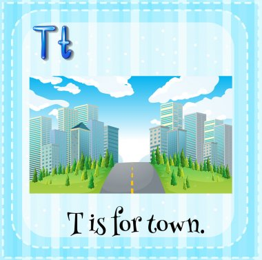 Flashcard letter T is for town.