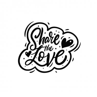 Share the love hand drawn calligraphy phrase. Black color quote.