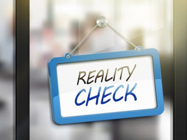 reality check hanging sign