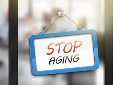 stop aging hanging sign