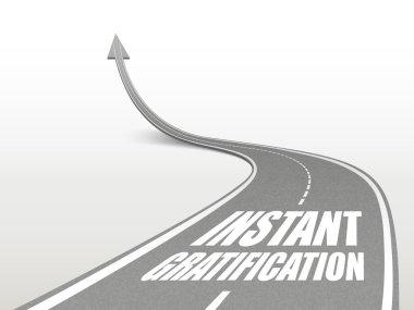 instant gratification words on highway road