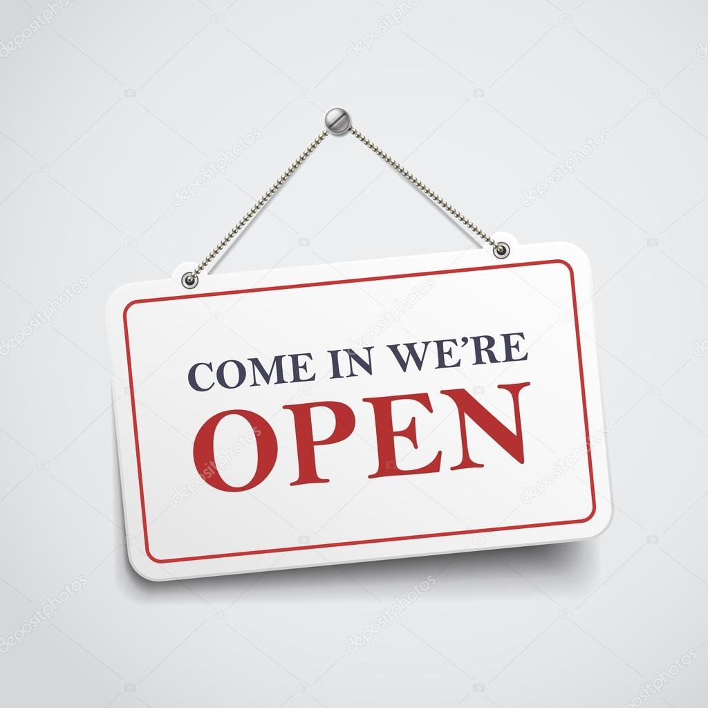 come in we are open hanging sign