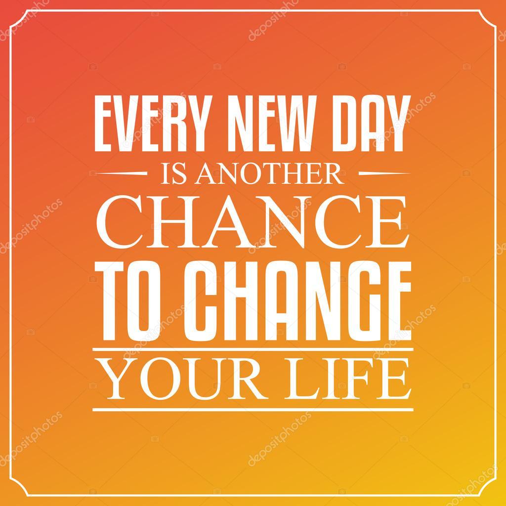 Jeder Neue Tag Ist Eine Weitere Chance Dein Leben Zu