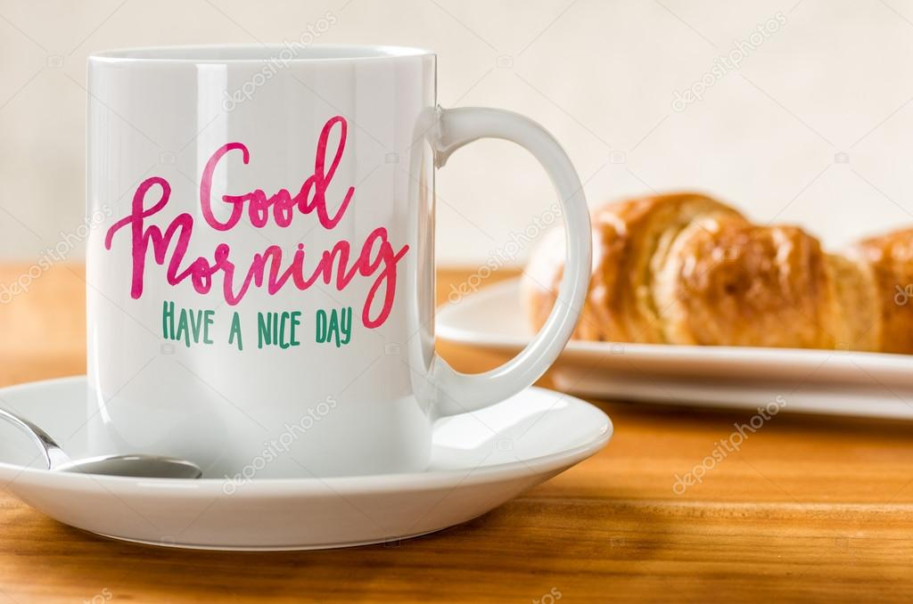 Good Morning Have A Nice Day Stock Photo Zerbor 90763488