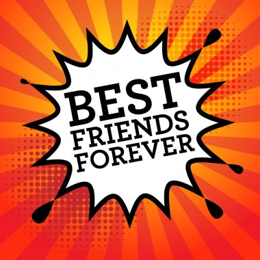 Comic explosion with text Best Friends Forever, vector illustration clip art vector