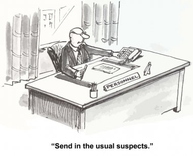 Send in the usual suspects
