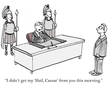 Boss wants to be Caesar