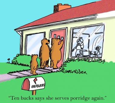 Bear bets Goldilocks will serve porridge