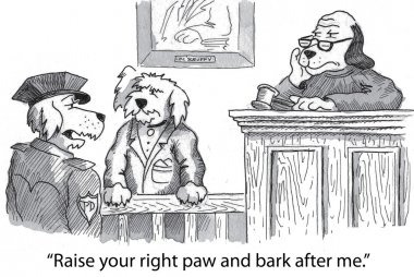 Dog is giving the oath