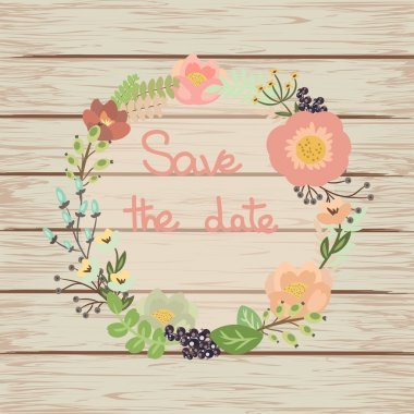 Save the date floral card on wooden background. Cute retro flowers arranged un a shape of the wreath perfect for wedding invitations and birthday cards. Vector illustration stock vector