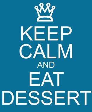 Blue Keep Calm and Eat Dessert Sign