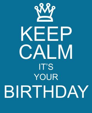 Keep Calm It's Your Birthday blue sign