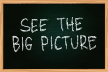 See The Big Picture Chalk Writing on Blackboard