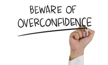 Beware of Overconfidence