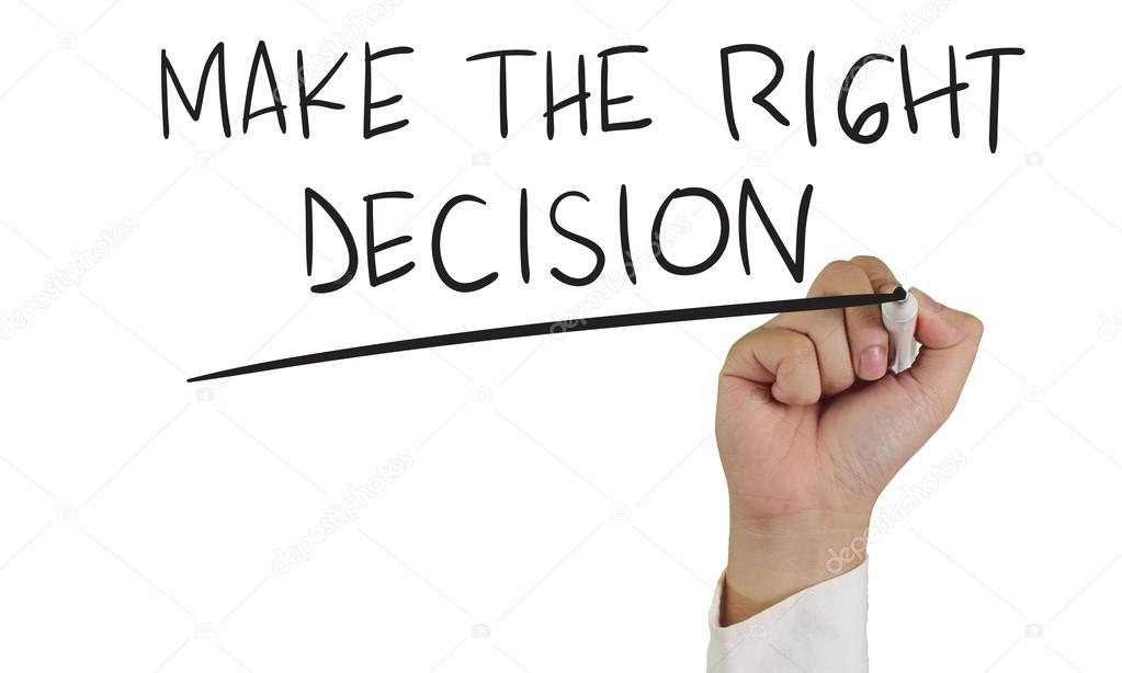 the right decision As long as you never let a decision cost you something that is uniquely you, you will always make the right decision screw money – it's not you if a decision costs you money (or possessions, or whatever), you'll get over it.