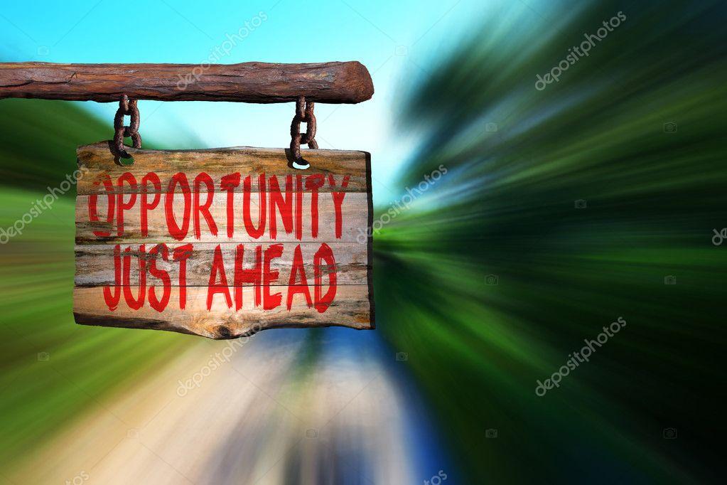 Sinal De Frase Motivacional Só à Frente De Oportunidade