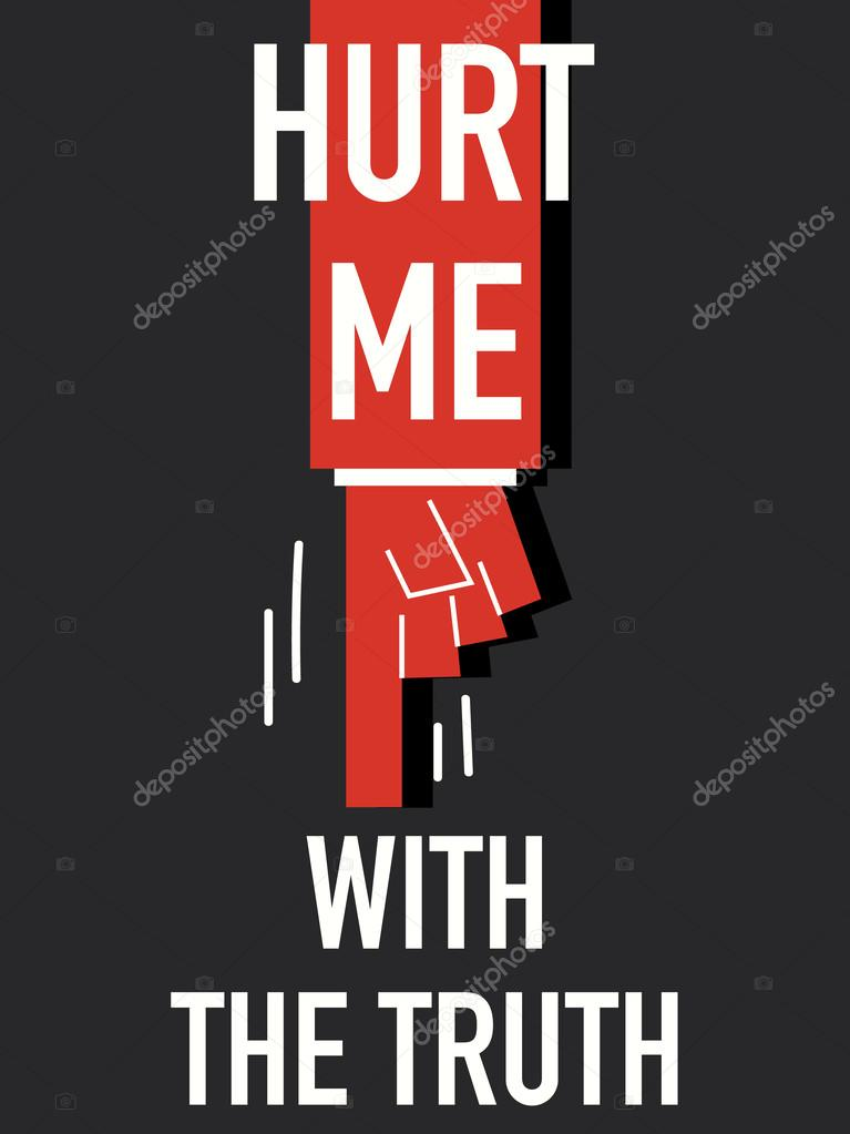 Words Hurt Me With The Truth Stock Vector Kjnnt 61400039