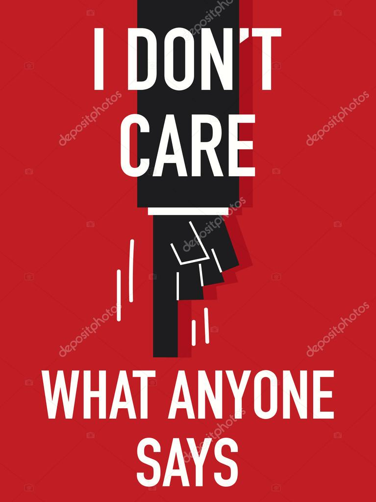 2dec25f164684 Words I DON T CARE WHAT ANYONE SAYS — Stock Vector © KJNNT  61671933