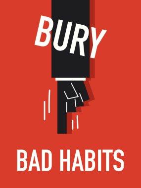 Words BURY BAD HABITS