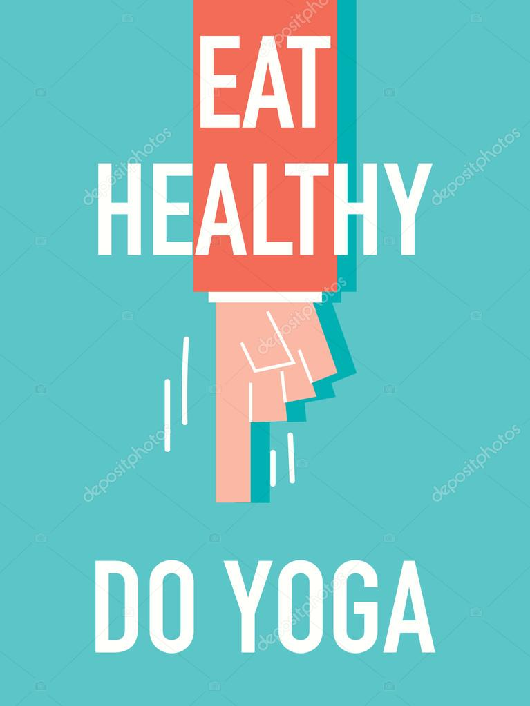 Words EAT HEALTHY DO YOGA