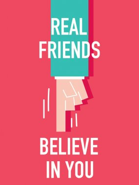 Words REAL FRIENDS BELIEVE YOU