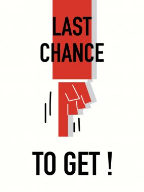 Words LAST CHANCE TO GET