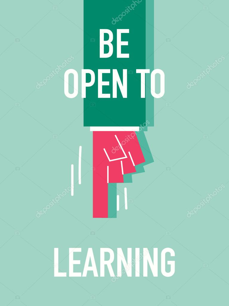 Words BE OPEN TO LEARNING