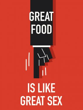 Words GREAT FOOD IS LIKE GREAT SEX
