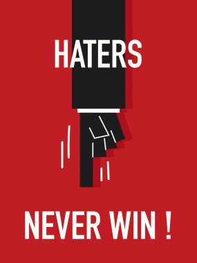 Words HATERS NEVER WIN