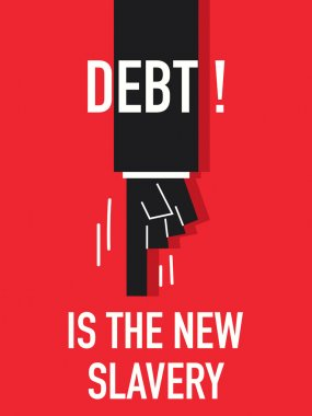 Words DEBT IS THE NEW SLAVERY