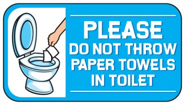 please do not throw paper towels in the toilet sign