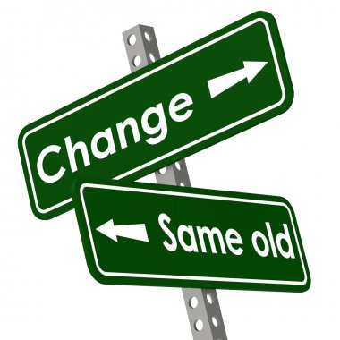 Change and same old road sign in green color