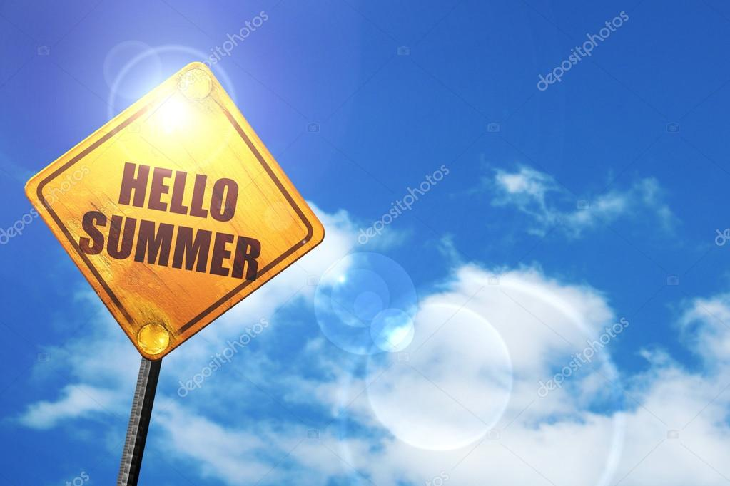 Yellow Road Sign With A Blue Sky And White Clouds: Hello Summer U2014 Stock  Photo