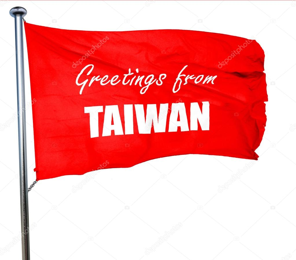 Greetings from taiwan 3d rendering a red waving flag stock photo greetings from taiwan 3d rendering a red waving flag stock photo m4hsunfo