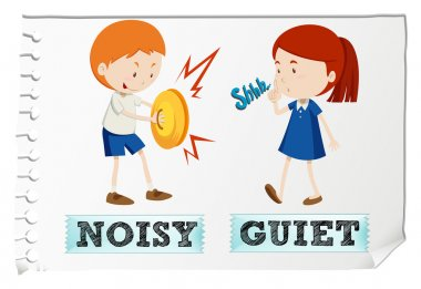 Opposite adjectives noisy and quiet