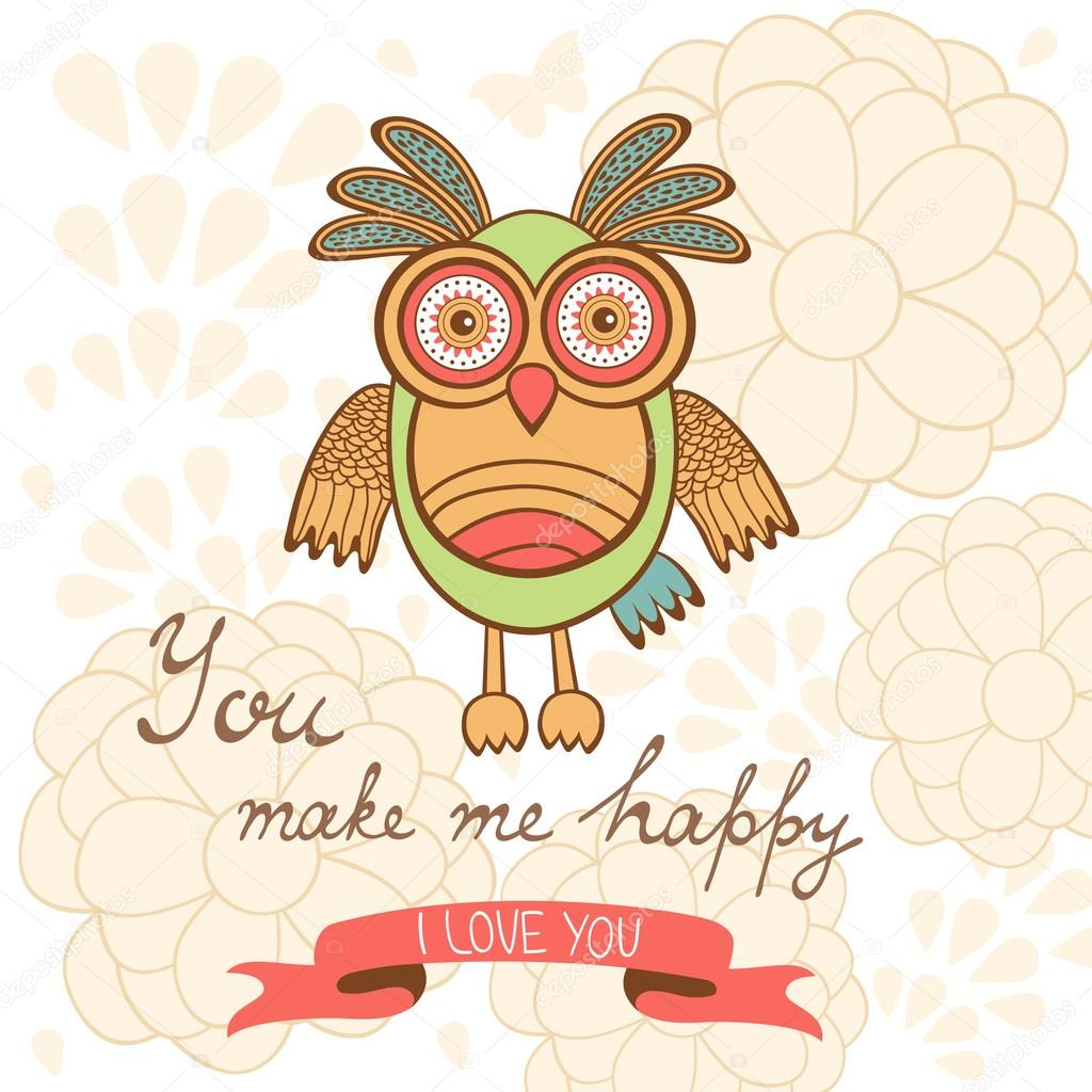 You make me happy romantic card with cute owl and flowers