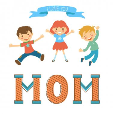 Cute mothers day postcard withkids jumping over a word MOM in vintege style.
