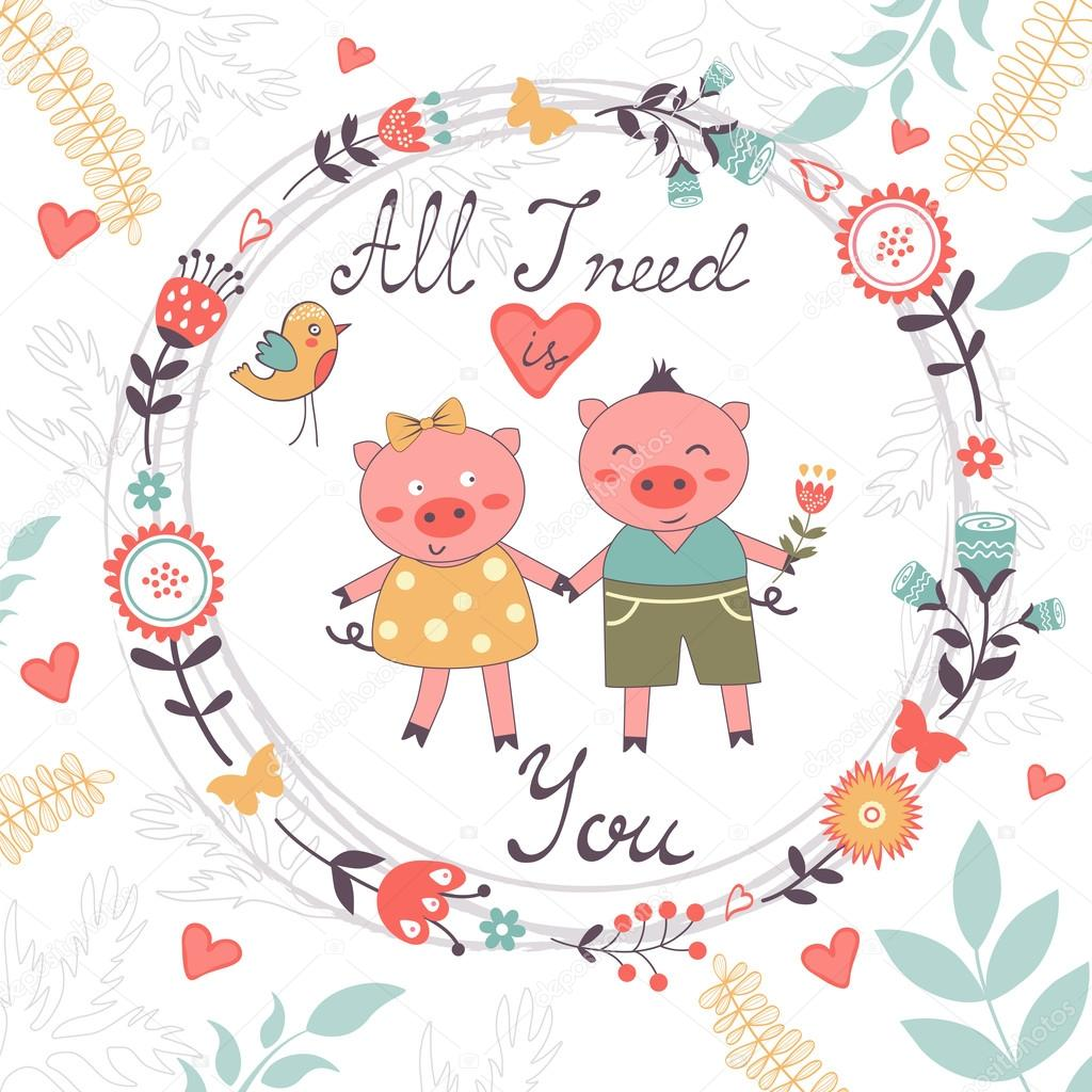 All I need is you romantic card with cute pigs couple