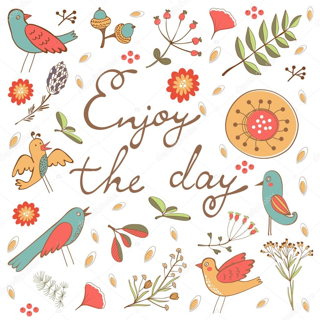 Beautiful enjoy the day concept floral card with birds leaves and twigs
