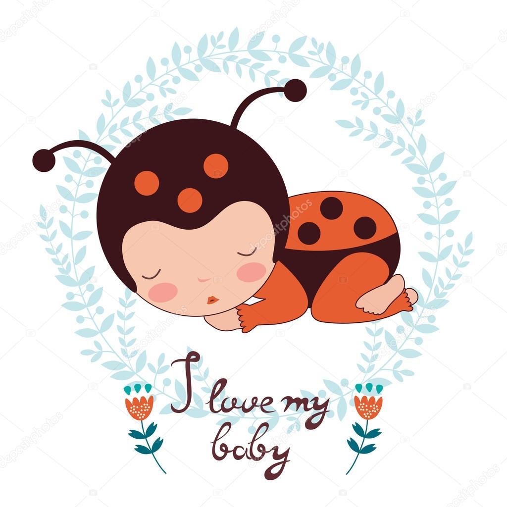 I love my baby card. Illustration of adorable baby ladybug sleeping