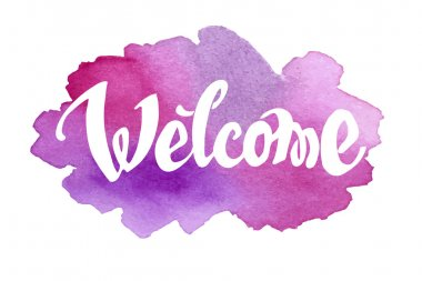 Welcome hand drawn lettering against watercolor background. EPS 8 vector clip art vector